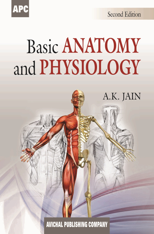 Basic Anatomy and Physiology by Dr. A.K. Jain for Miscellaneous and ...