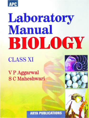 Laboratory Manual Biology Class- XI by V P  Aggarwal, Dr