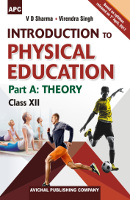 Introduction to Physical Education Part A: Theory Class XII